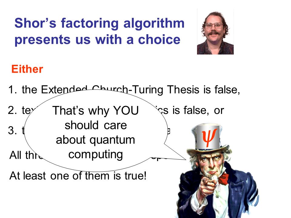 Shor's factoring algorithm presents us with a choice