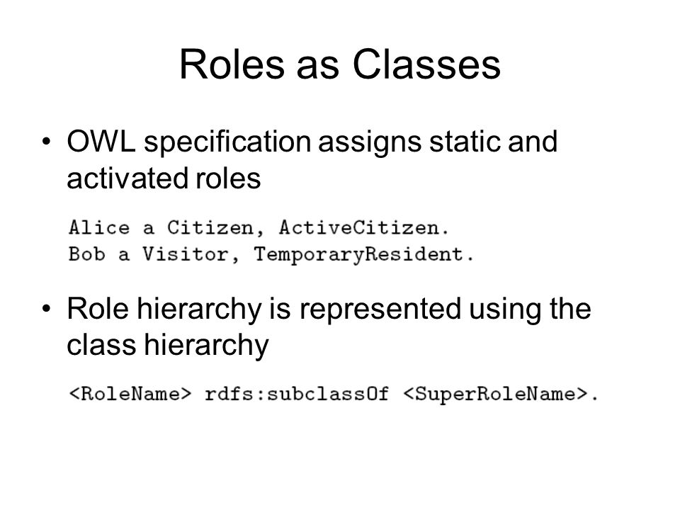 Roles as Classes OWL specification assigns static and activated roles