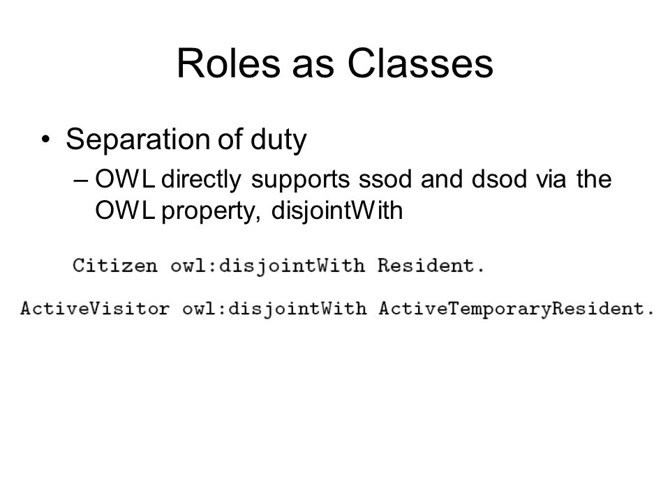 Roles as Classes Separation of duty