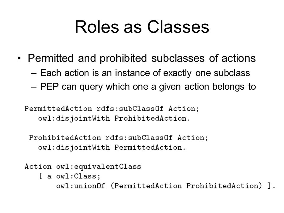 Roles as Classes Permitted and prohibited subclasses of actions