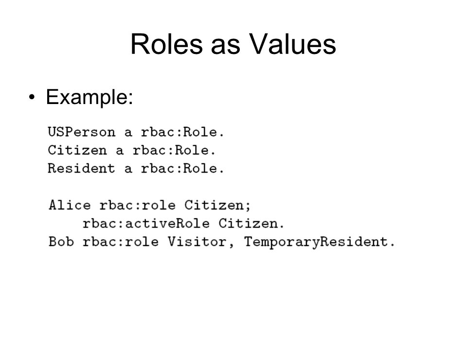 Roles as Values Example: