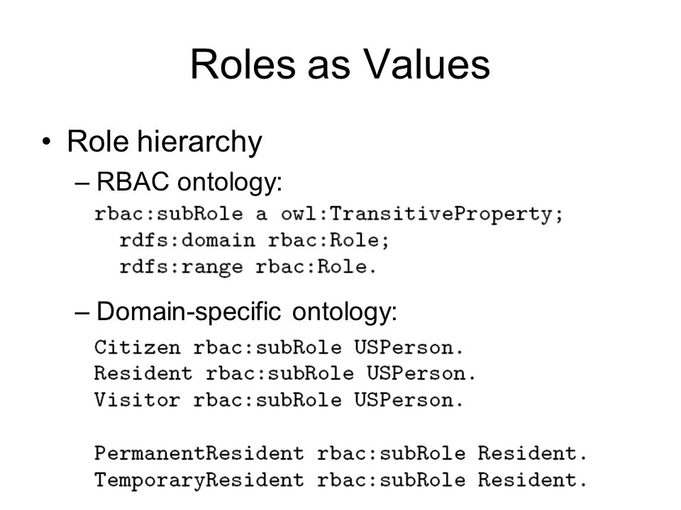 Roles as Values Role hierarchy RBAC ontology: