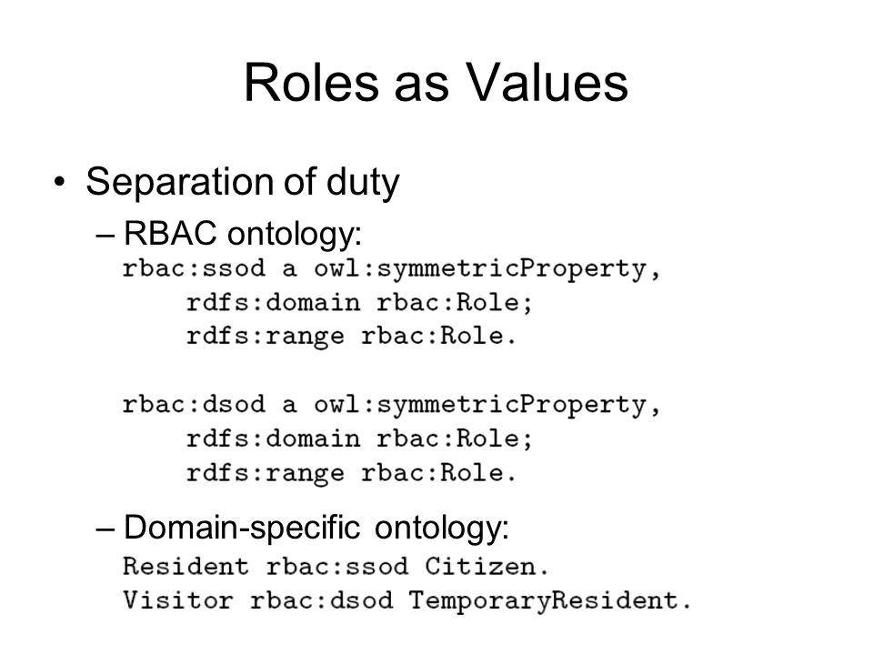 Roles as Values Separation of duty RBAC ontology: