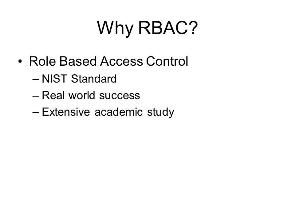 Why RBAC Role Based Access Control NIST Standard Real world success