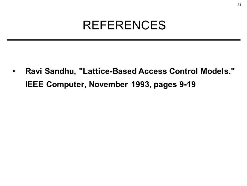 REFERENCES Ravi Sandhu, Lattice-Based Access Control Models.