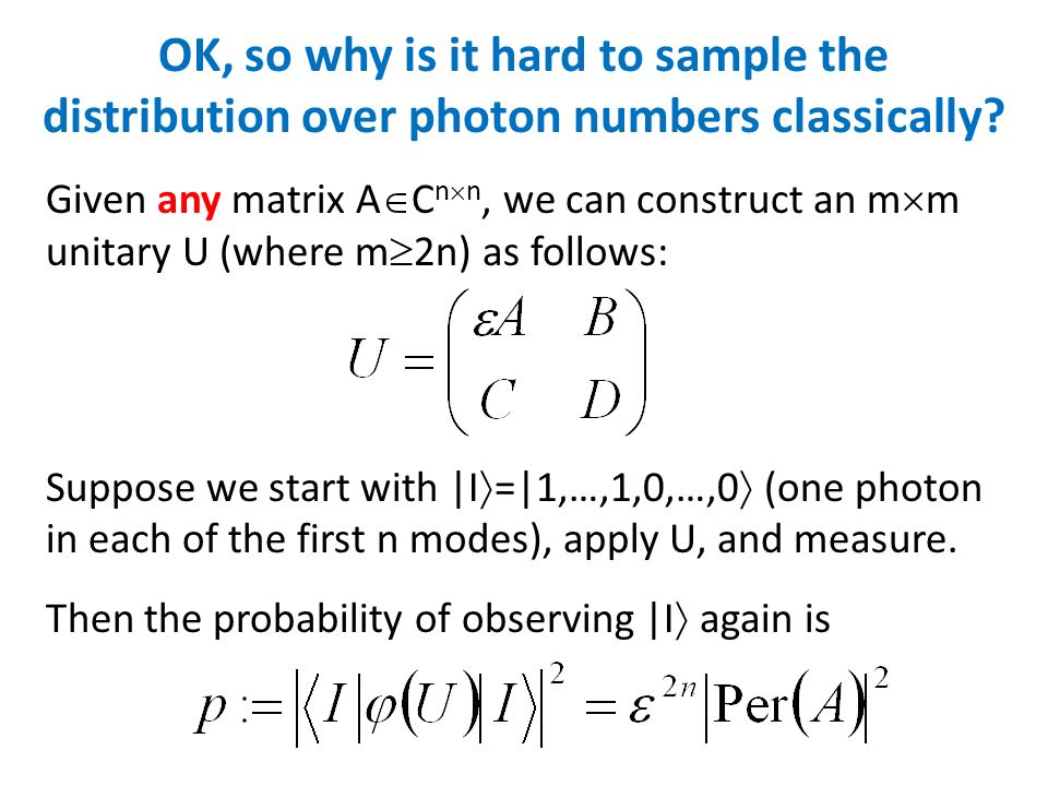 OK, so why is it hard to sample the distribution over photon numbers classically
