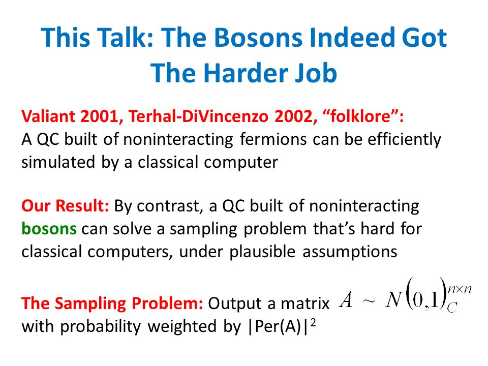 This Talk: The Bosons Indeed Got The Harder Job