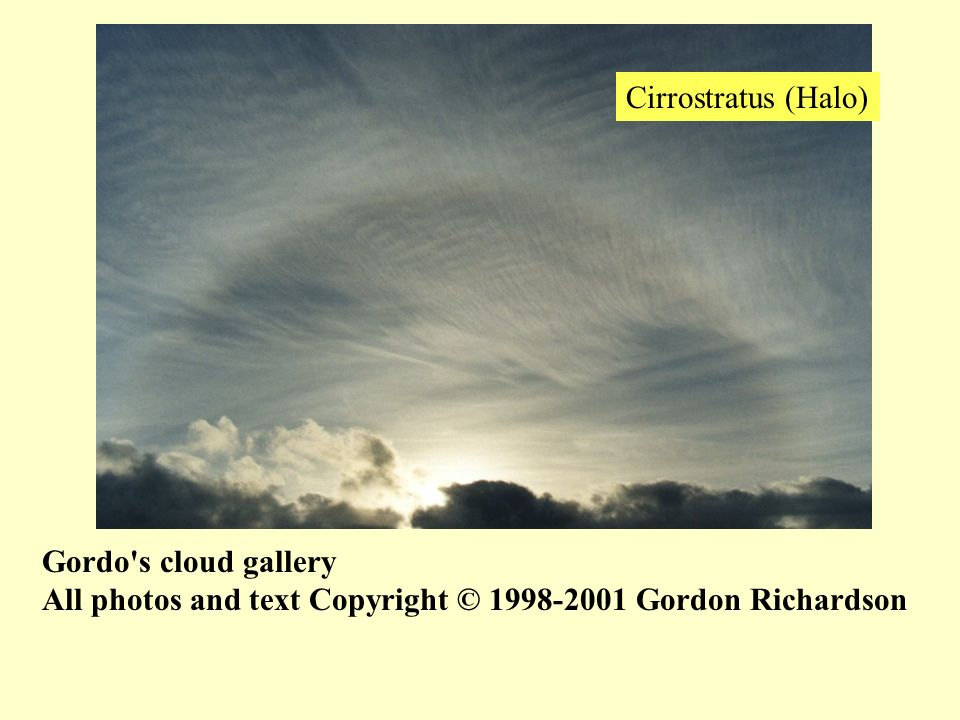 Cirrostratus (Halo) Gordo s cloud gallery All photos and text Copyright © 1998-2001 Gordon Richardson.