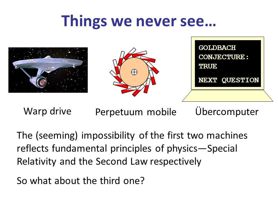 Things we never see… Warp drive Perpetuum mobile Übercomputer
