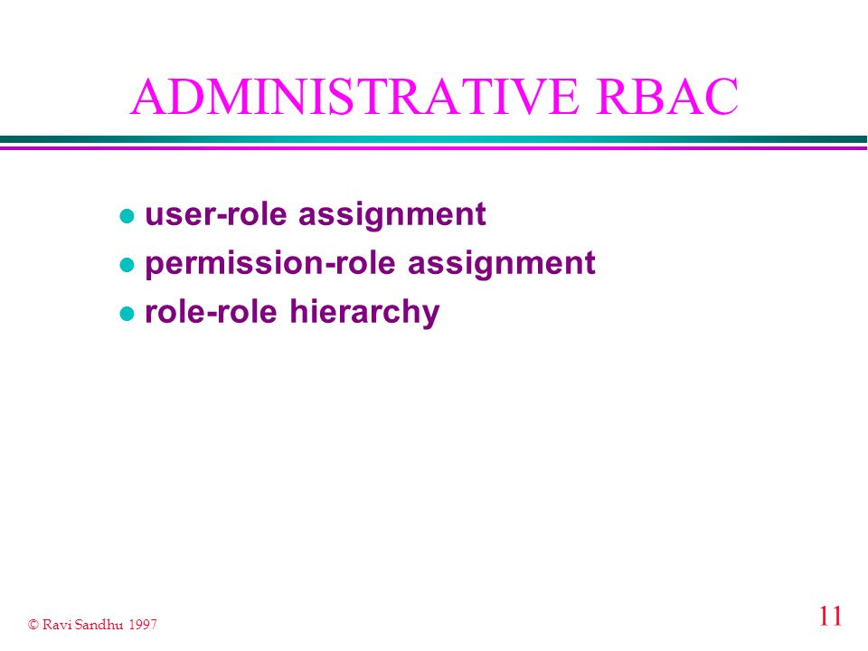 ADMINISTRATIVE RBAC user-role assignment permission-role assignment