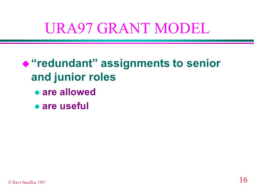 URA97 GRANT MODEL redundant assignments to senior and junior roles