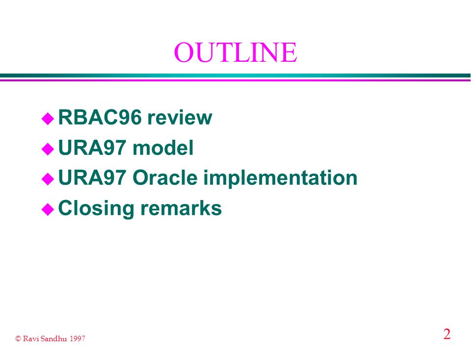 OUTLINE RBAC96 review URA97 model URA97 Oracle implementation