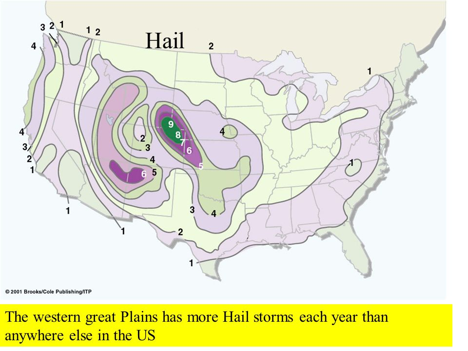 Hail The western side of the central plains have the most hail each year.