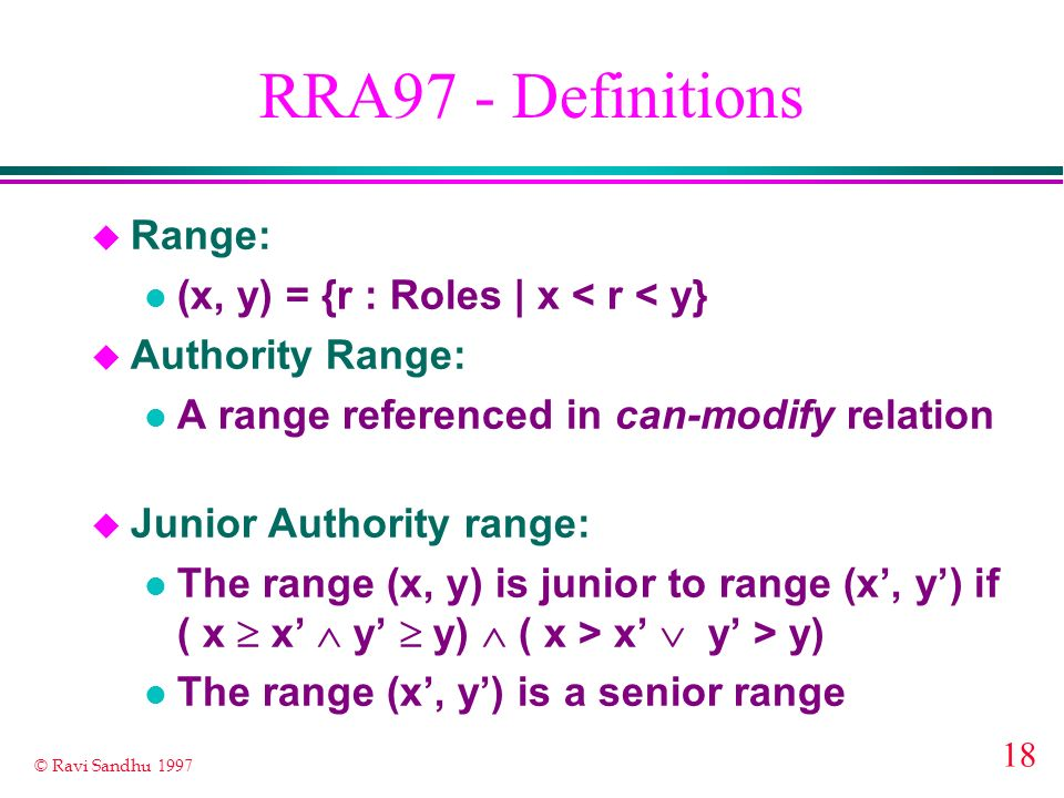 RRA97 - Definitions Range: (x, y) = {r : Roles | x < r < y}
