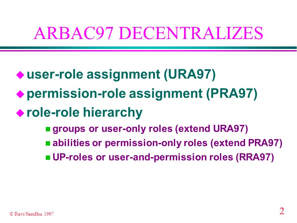 ARBAC97 DECENTRALIZES user-role assignment (URA97)