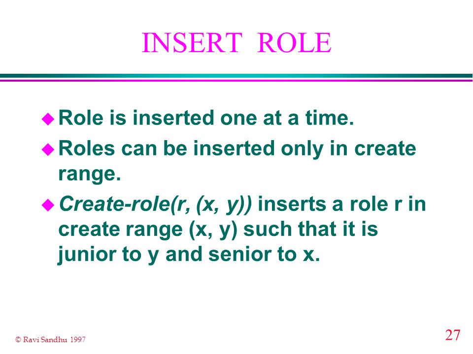 INSERT ROLE Role is inserted one at a time.
