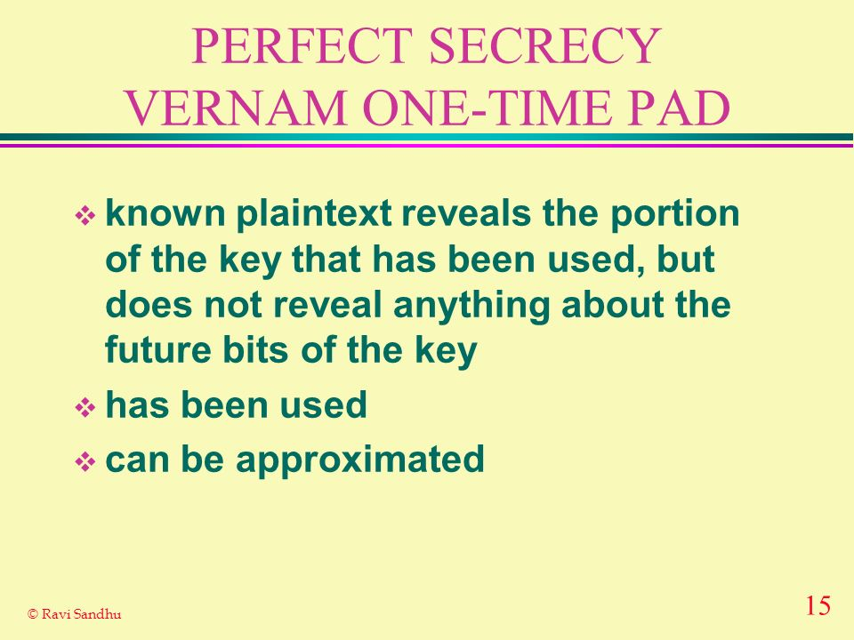 PERFECT SECRECY VERNAM ONE-TIME PAD