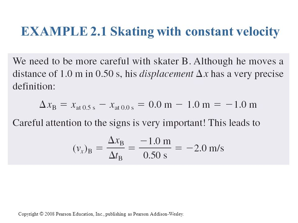 EXAMPLE 2.1 Skating with constant velocity