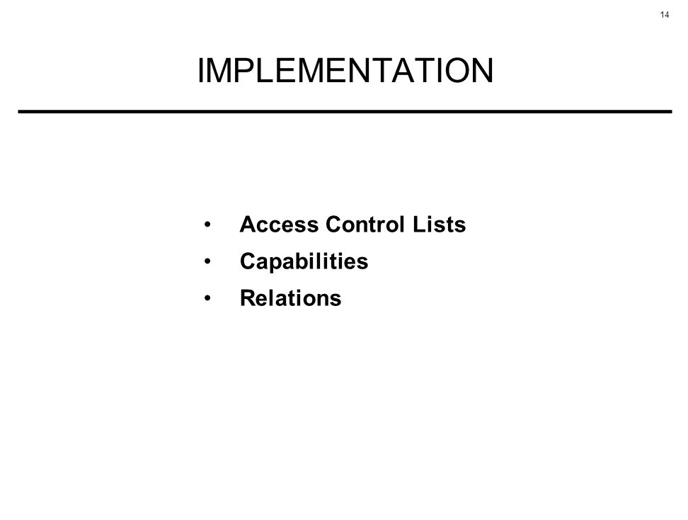 IMPLEMENTATION Access Control Lists Capabilities Relations
