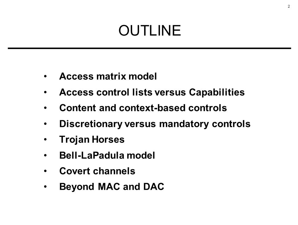OUTLINE Access matrix model Access control lists versus Capabilities