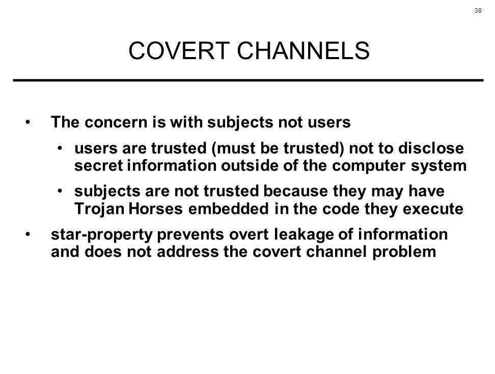 COVERT CHANNELS The concern is with subjects not users