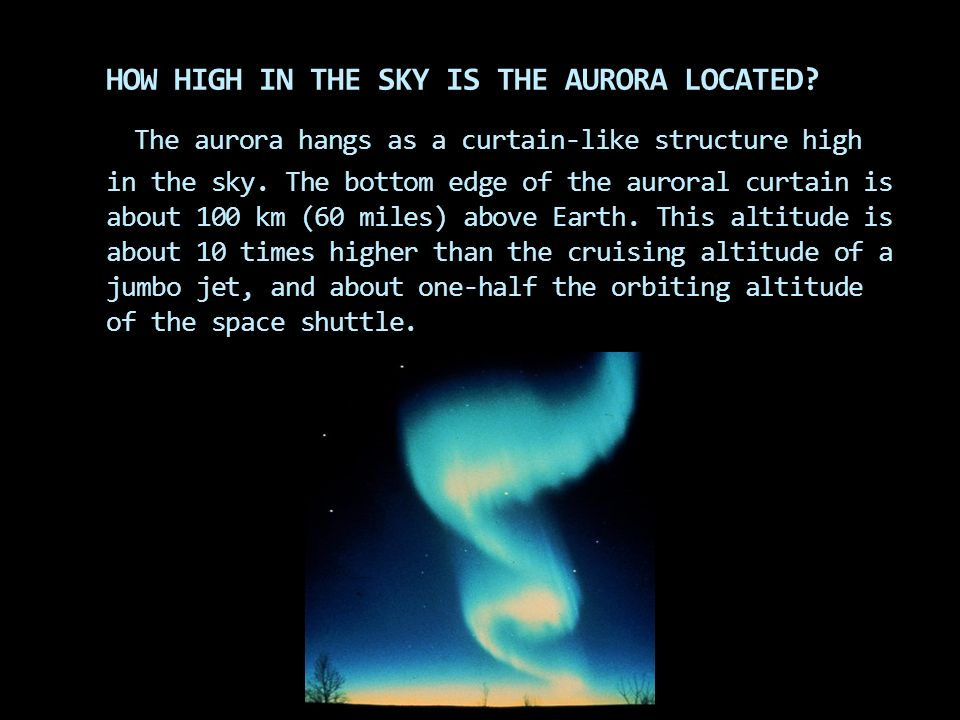 HOW HIGH IN THE SKY IS THE AURORA LOCATED