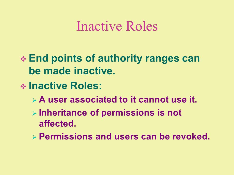 Inactive Roles End points of authority ranges can be made inactive.