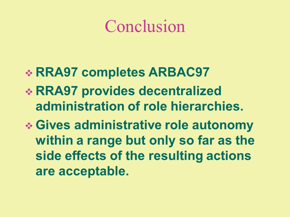 Conclusion RRA97 completes ARBAC97