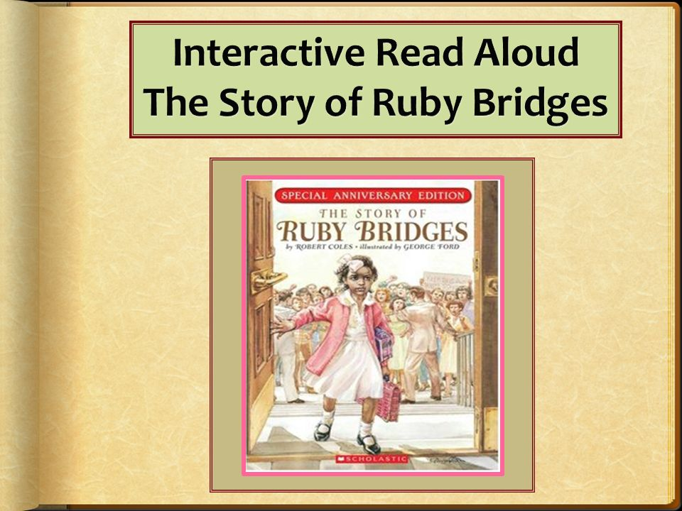 Interactive Read Aloud The Story of Ruby Bridges