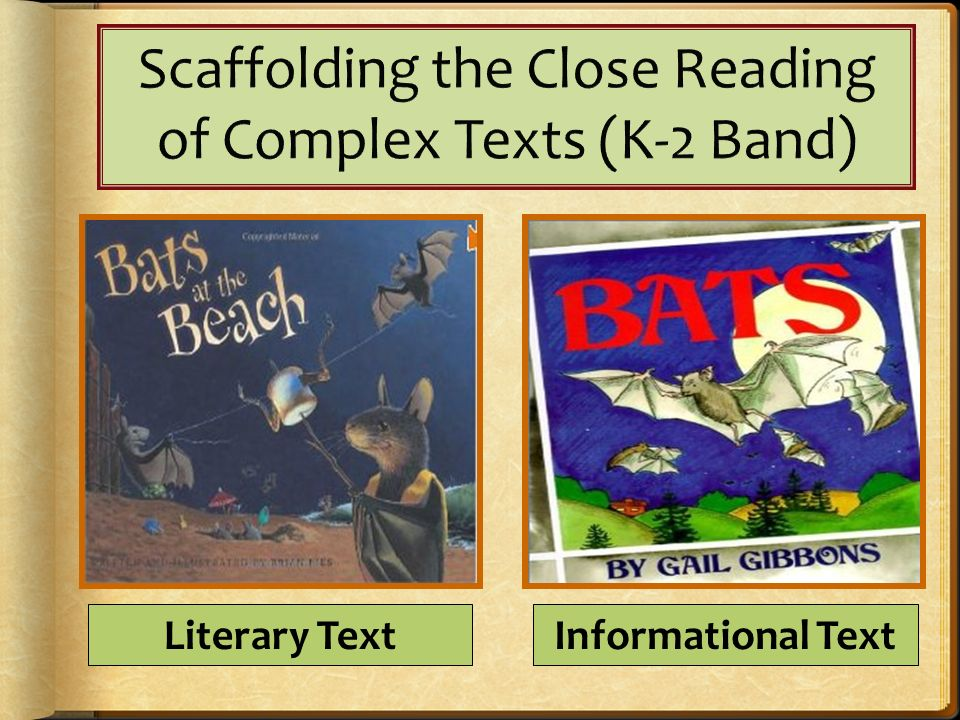 Scaffolding the Close Reading of Complex Texts (K-2 Band)