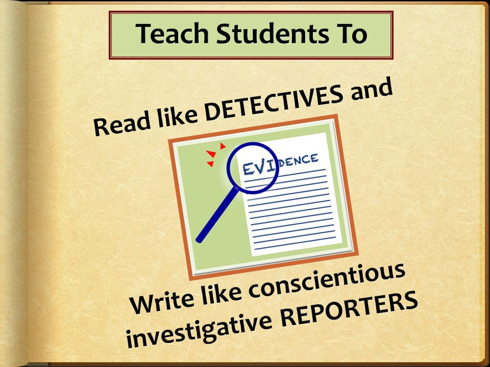 Teach Students To Read like DETECTIVES and