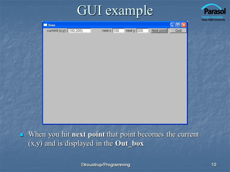 GUI example When you hit next point that point becomes the current (x,y) and is displayed in the Out_box.