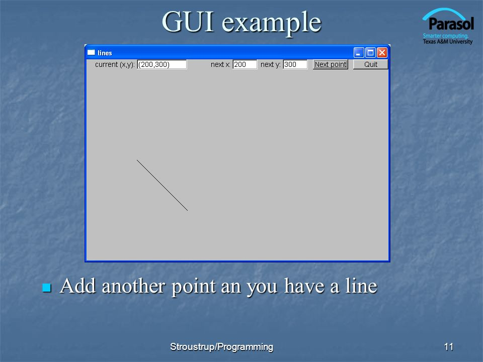 GUI example Add another point an you have a line