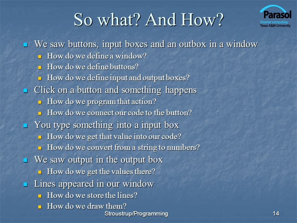 So what And How We saw buttons, input boxes and an outbox in a window. How do we define a window