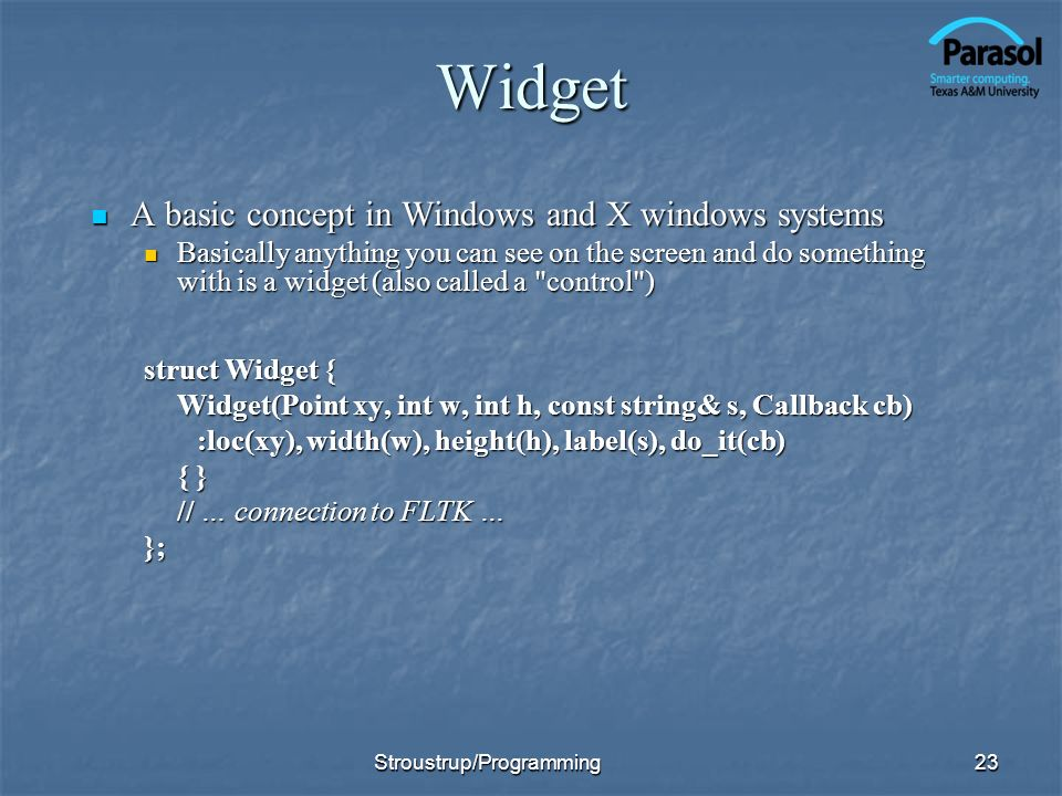 Widget A basic concept in Windows and X windows systems