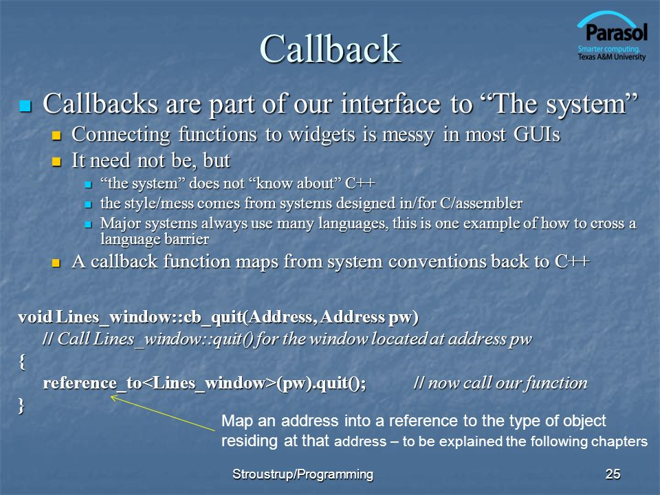 Callback Callbacks are part of our interface to The system