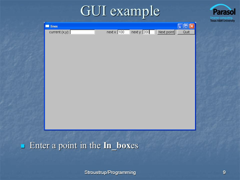 GUI example Enter a point in the In_boxes Stroustrup/Programming
