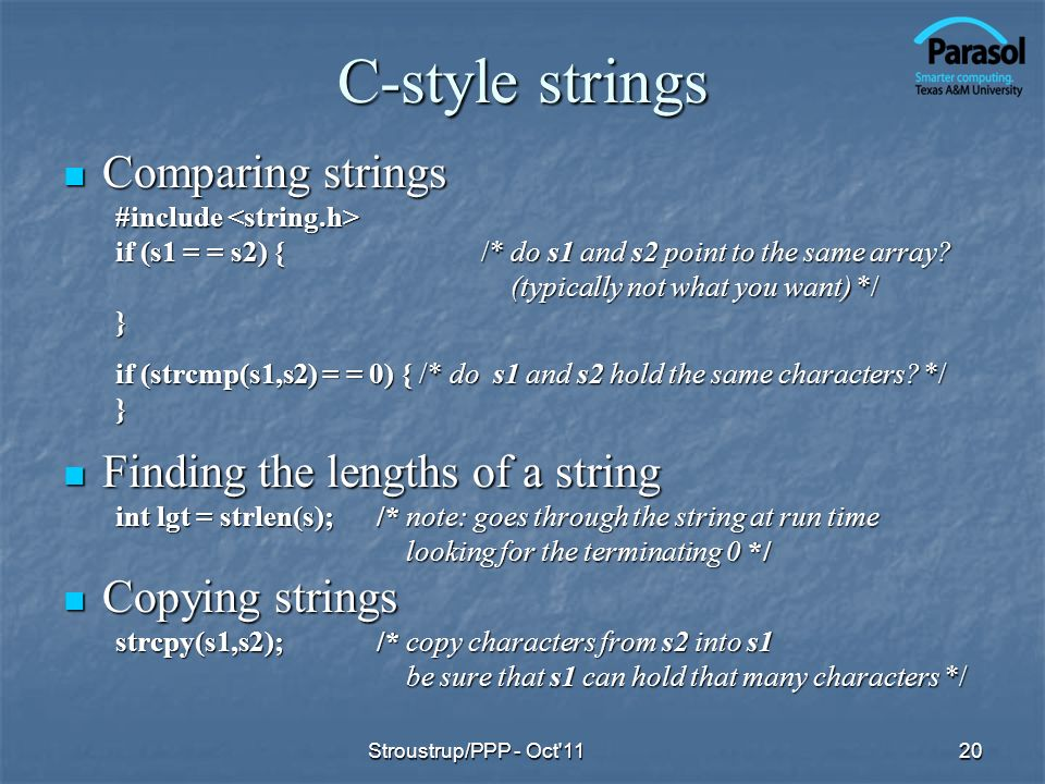C-style strings Comparing strings Finding the lengths of a string