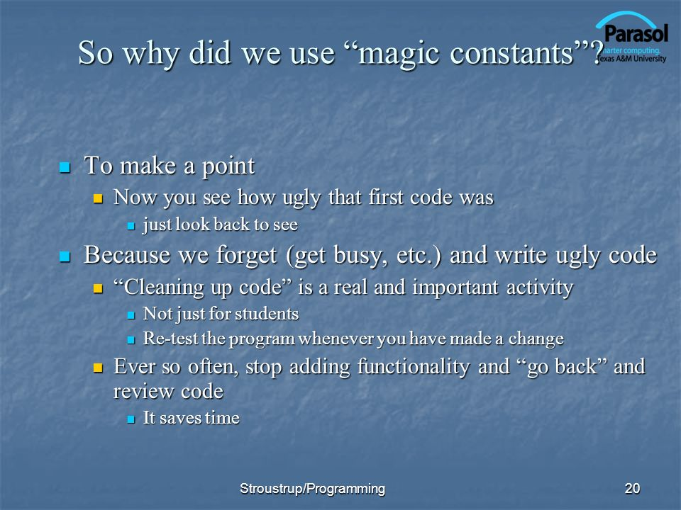 So why did we use magic constants
