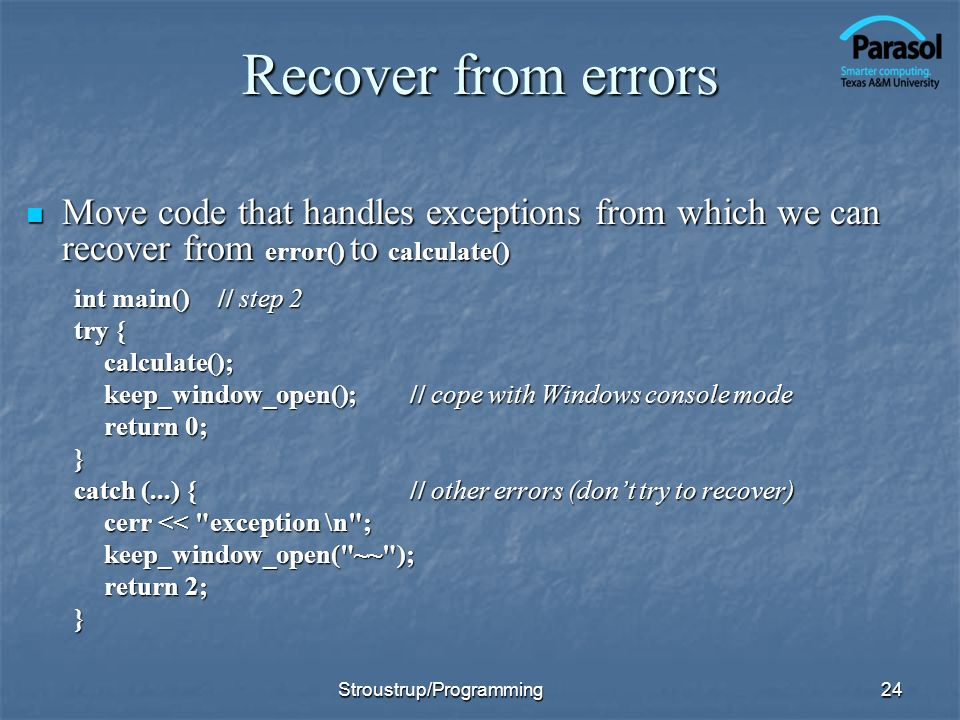 Recover from errors Move code that handles exceptions from which we can recover from error() to calculate()