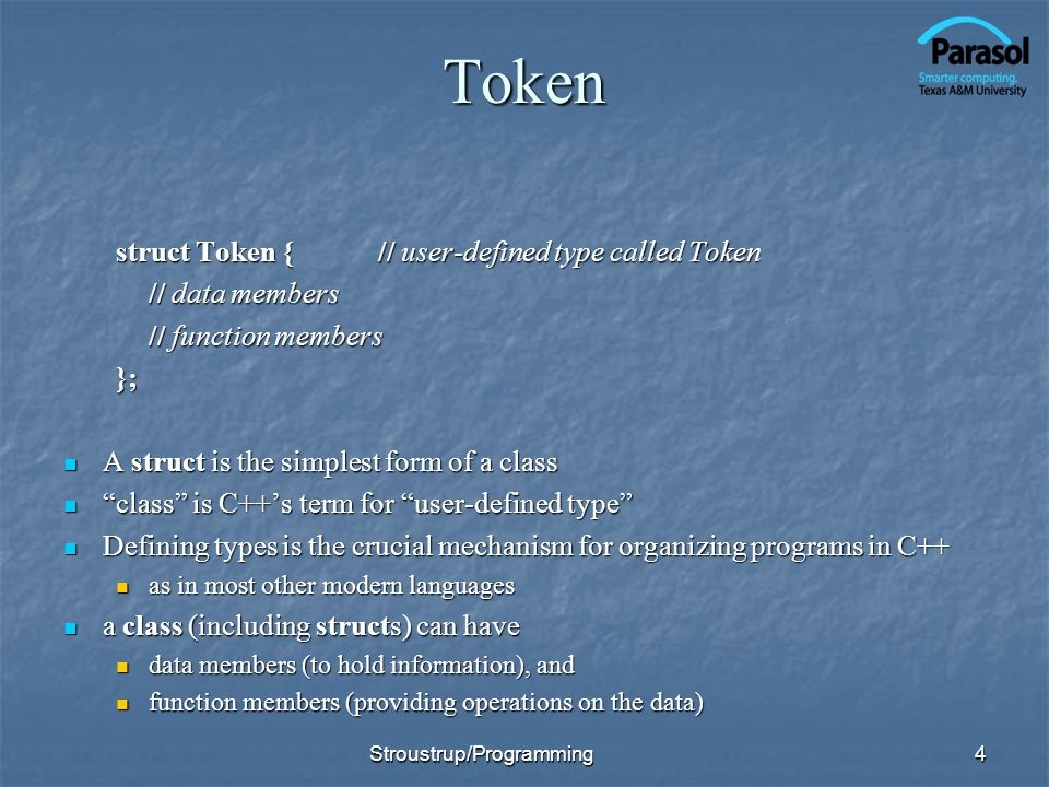 Token struct Token { // user-defined type called Token // data members