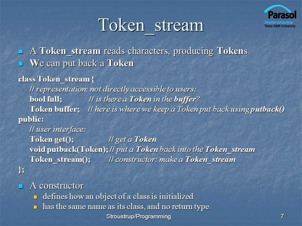 Token_stream A Token_stream reads characters, producing Tokens