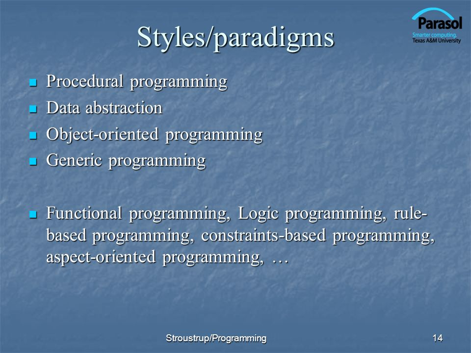 Styles/paradigms Procedural programming Data abstraction