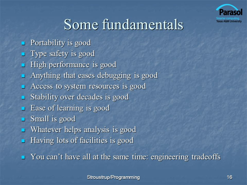 Some fundamentals Portability is good Type safety is good