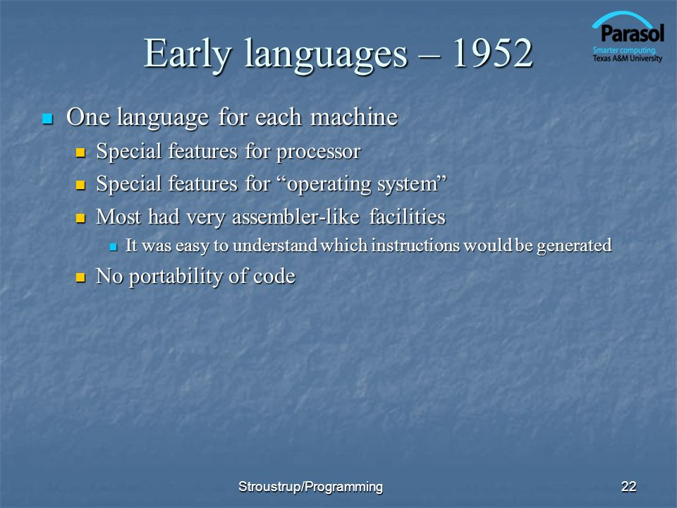 Early languages – 1952 One language for each machine