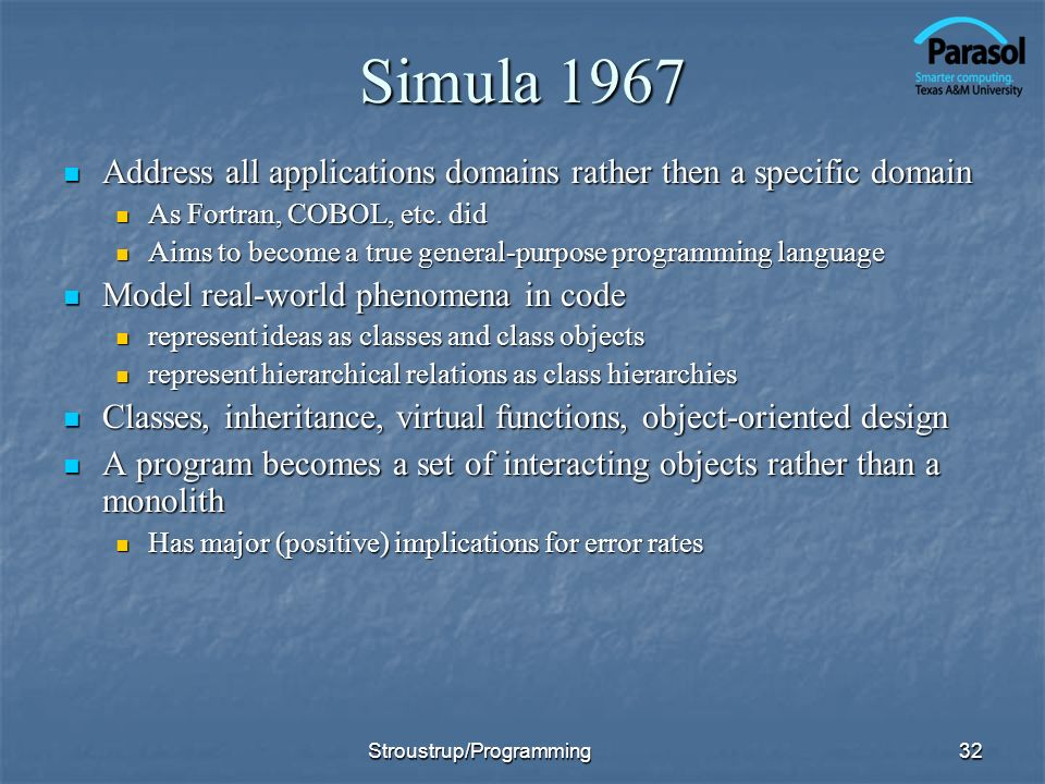 Simula 1967Address all applications domains rather then a specific domain. As Fortran, COBOL, etc. did.