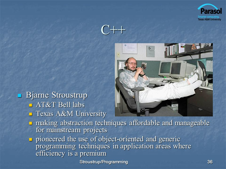 C++ Bjarne Stroustrup AT&T Bell labs Texas A&M University