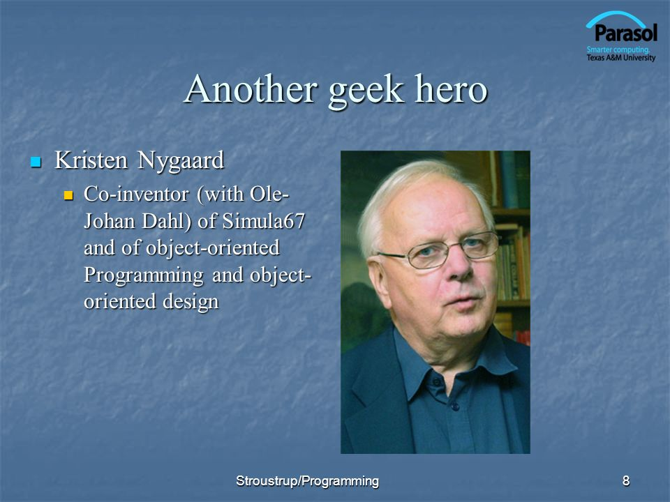 Another geek hero Kristen Nygaard