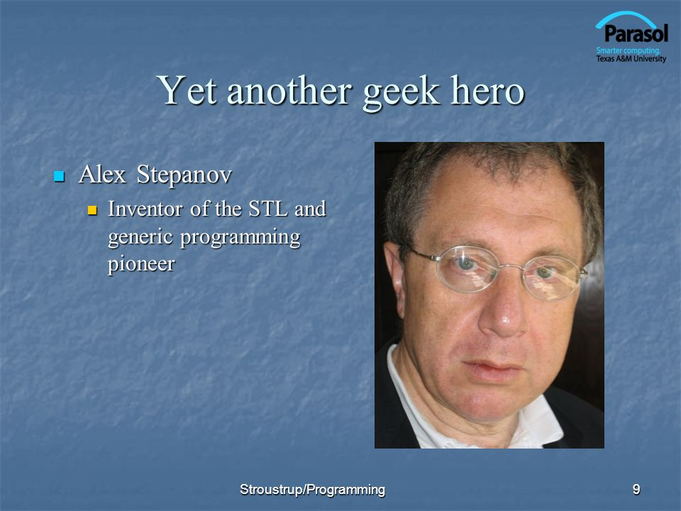 Yet another geek hero Alex Stepanov