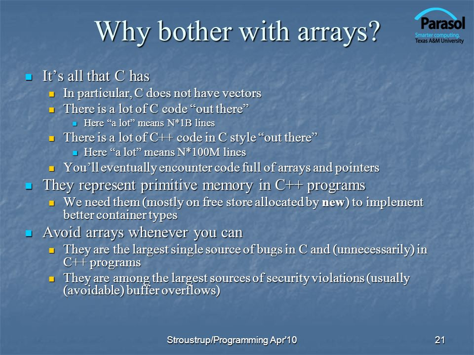 Why bother with arrays It's all that C has